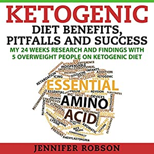 Ketogenic Diet Benefits, Pitfalls and Success Audiobook