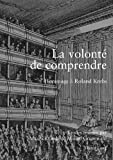 img - for La volont  de comprendre: Hommage   Roland Krebs (Convergences) (French Edition) book / textbook / text book