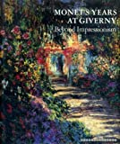 Monet's Years at Giverny: Beyond Impressionism (071120019X) by Wildenstein, Daniel