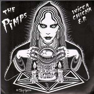 The Pimps - Wicca Chicka E.P.