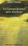 LE CONCEPT DE DIEU APRES AUSCHWITZ : Une voix juive