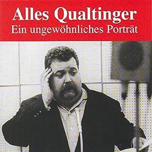 Alles Qualtinger. Ein ungewöhnliches Portrait Hörbuch