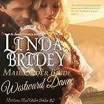 Mail Order Bride, Westward Dance: Montana Mail Order Brides, Book 2   Linda Bridey