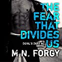 The Fear That Divides Us: Devil's Dust, Book 3 (       UNABRIDGED) by M. N. Forgy Narrated by Joe Arden, Maxine Mitchell