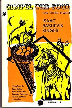 the character of gimpel in gimpel the fool by isaac singer Gimpel the fool by isaac bashevis singer singer background information 1904-1991 confidante character exposition gimpel tells us why he is known as gimpel the fool.