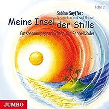Meine Insel der Stille 2: Entspannungsgeschichten für Zappelkinder Hörbuch von Sabine Seyffert Gesprochen von: Karl Menrad