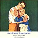 Aunt Crete's Emancipation (       UNABRIDGED) by Grace Livingston Hill Narrated by Anne Hancock