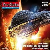 Meuterei auf der BASIS (Perry Rhodan 2693) | Susan Schwartz