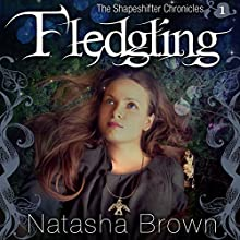 Fledgling: The Shapeshifter Chronicles, Book 1 (       UNABRIDGED) by Natasha Brown Narrated by Carly Robins