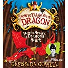 How to Break a Dragon's Heart (       UNABRIDGED) by Cressida Cowell Narrated by David Tennant