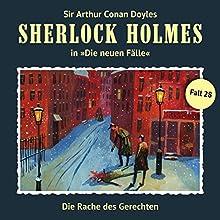 Die Rache des Gerechten (Sherlock Holmes - Die neuen Fälle 28) Hörspiel von Eric Niemann Gesprochen von: Christian Rode, Peter Groeger