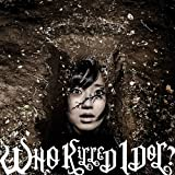 WHO KiLLED IDOL? (ALBUM+DVD) (MUSIC VIDEO盤)