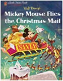 Mickey Mouse Flies the Christmas Mail (Little Golden Book)