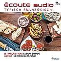Écoute audio - C'est l'heure du l'apéro! 6/2016: Französisch lernen Audio - Zeit für den Aperitif! Hörbuch von  div. Gesprochen von:  div.