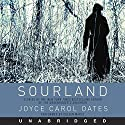 Sourland: Stories of Loss, Grief, and Forgetting Audiobook by Joyce Carol Oates Narrated by Coleen Marlo