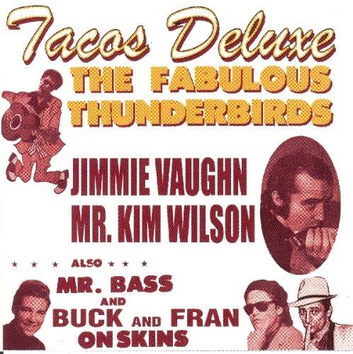 FABULOUS THUNDERBIRDS - Tacos Deluxe - Zortam Music
