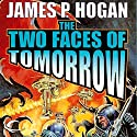 The Two Faces of Tomorrow Audiobook by James P. Hogan Narrated by Michael Rahhal