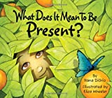 What Does It Mean To Be Present? (Hardcover)