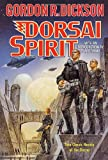 Dorsai Spirit: Two Classic Novels of the Dorsai: 'Dorsai!' and 'The Spirit of Dorsai' (0312877641) by Dickson, Gordon R.