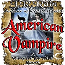 American Vampire: Vampire for Hire, Book 3 Audiobook by J. R. Rain Narrated by Dina Pearlman