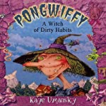 Pongwiffy: A Witch of Dirty Habits | Kaye Umansky