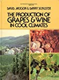 The Production of Grapes and Wine in Cool Climates (Butterworths agricultural books) (0409787841) by David Jackson