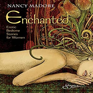 Enchanted: Erotic Bedtime Stories for Women | [Nancy Madore]