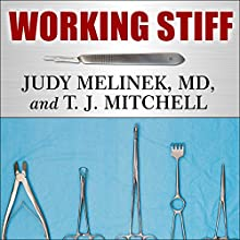 Working Stiff: Two Years, 262 Bodies, and the Making of a Medical Examiner Audiobook by Judy Melinek, MD, T. J. Mitchell Narrated by Tanya Eby