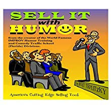 Sell It with Humor Audiobook by Burt Teplitzky Narrated by Burt Teplitzky