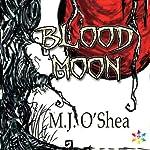 Blood Moon: Insolita Luna | M. J. O'Shea
