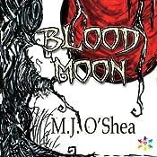 Blood Moon: Insolita Luna | [M. J. O'Shea]