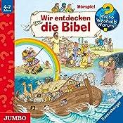 Wir entdecken die Bibel (Wieso? Weshalb? Warum?) | Wolfgang Metzge, Andrea Erne