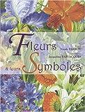 echange, troc Jacqueline Farvacques, Nicole Parrot - Les Fleurs et leurs Symboles