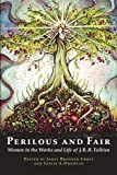 img - for Perilous and Fair: Women in the Works and Life of J. R. R. Tolkien book / textbook / text book