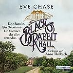 Black Rabbit Hall: Eine Familie. Ein Geheimnis. Ein Sommer, der alles verändert | Eve Chase