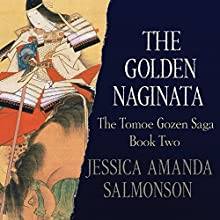 The Golden Naginata (       UNABRIDGED) by Jessica Amanda Salmonson Narrated by Allison Hiroto