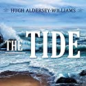 The Tide: The Science and Stories Behind the Greatest Force on Earth Audiobook by Hugh Aldersey-Williams Narrated by Derek Perkins