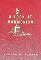 A Look at Mormonism, Pictorial Highlights of…