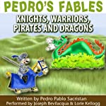 Pedro's Fables: Knights, Warriors, Pirates, and Dragons | Pedro Pablo Sacristán