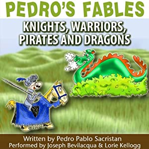 Pedro's Fables: Knights, Warriors, Pirates, and Dragons | [Pedro Pablo Sacristán]