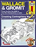 Wallace & Gromit: From the Bun Vac 6000 to the Mind Manipulation-o-matic (Haynes Manual)