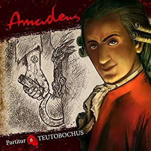 Teutobochus (Amadeus - Partitur 6) Hörspiel