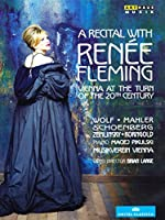 A recital with Renée Fleming : Vienna at the turn of the 20th Century