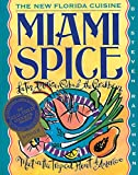 Miami Spice: The New Florida Cuisine (1563053462) by Raichlen, Steven