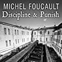Discipline & Punish: The Birth of the Prison Audiobook by Michel Foucault Narrated by Simon Prebble
