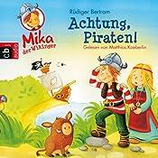 Achtung Piraten! (Mika, der Wikinger 2) | Rüdiger Bertram
