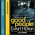 Good People (       UNABRIDGED) by Ewart Hutton Narrated by Iestyn Arwel