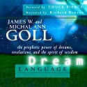 Dream Language Audiobook by James Goll Narrated by Richard Reneau