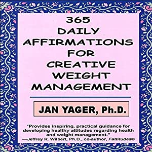 365 Daily Affirmations for Creative Weight Management Audiobook