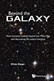 img - for Beyond the Galaxy: How Humanity Looked Beyond Our Milky Way and Discovered the Entire Universe book / textbook / text book